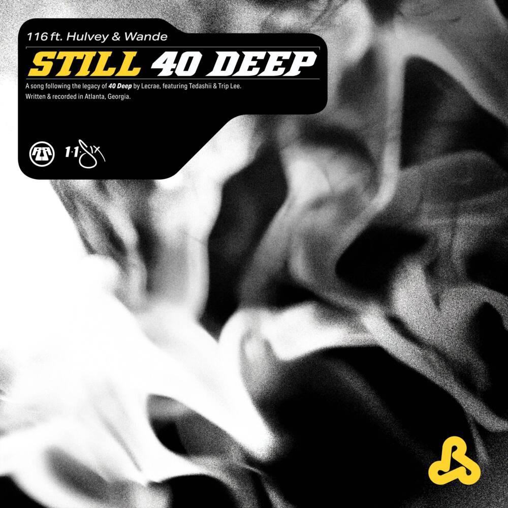 116 featuring Hulvey & Wande - Still 40 Deep Single - WordNet Music Link Music Review