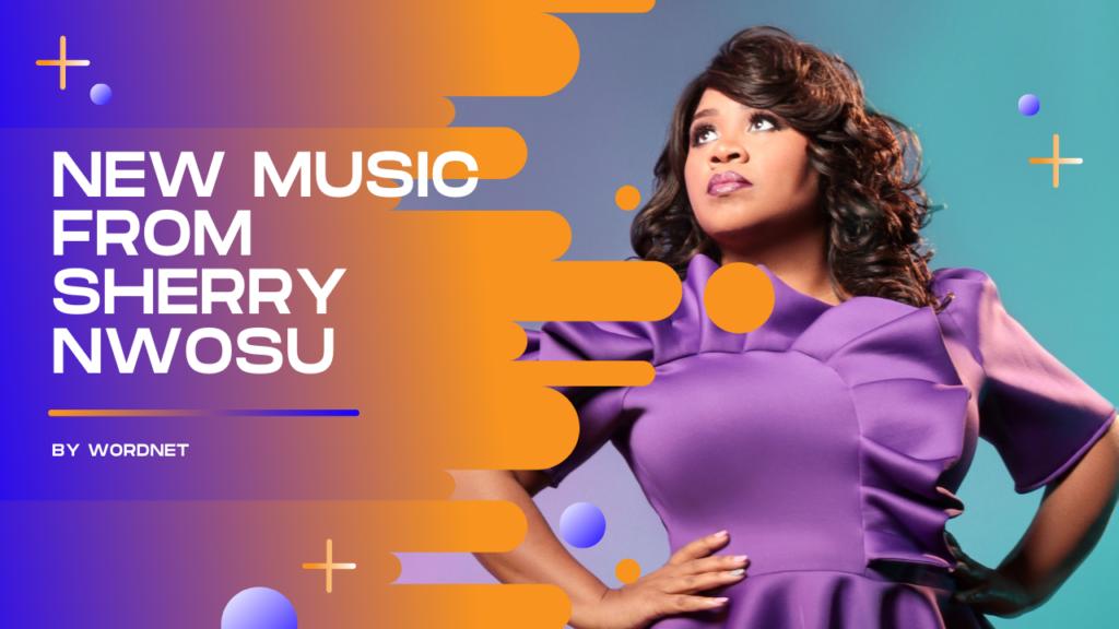MusicLink WordNet: Sherry Nwosu's Single Everyday