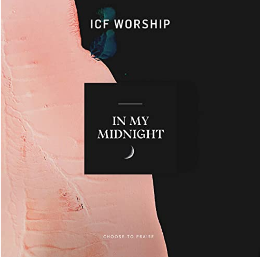 New Music Drops In My Midnight from ICF Worship