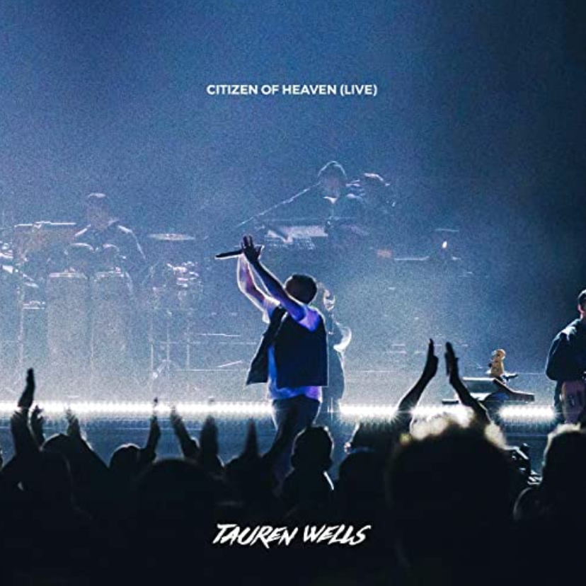 The Music Link Blog.  New music to satisfy everyone. Citizen of Heaven (Live) album from Tauren Wells