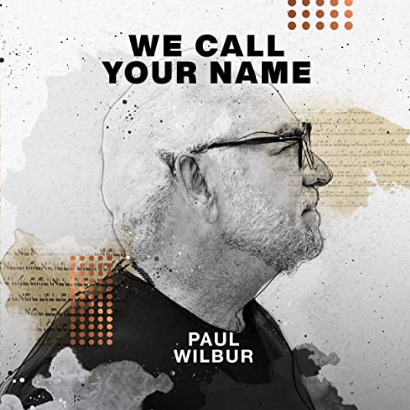 The Music Link Blog.  New music to satisfy everyone.  We Call Your Name EP from Paul Wilbur