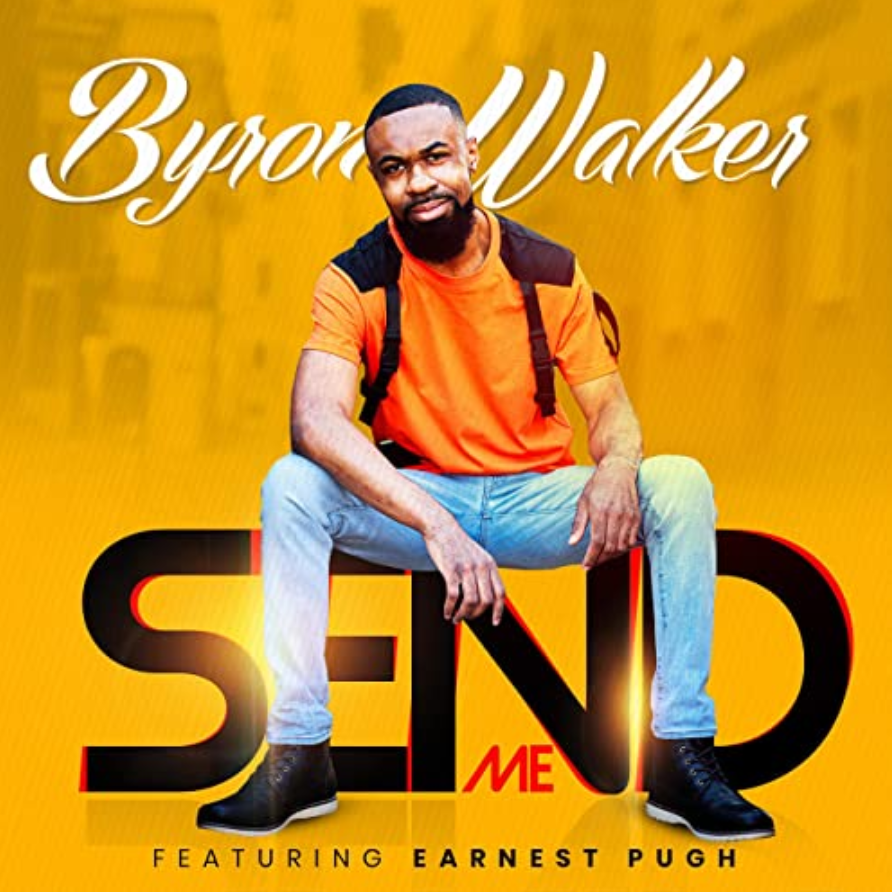 The Music Link Blog.  New music to satisfy everyone.  Send Me single from Byron Walker