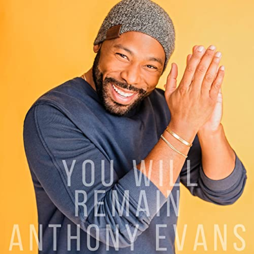 New music releases--Anthony Evans's new single, You Will Remain