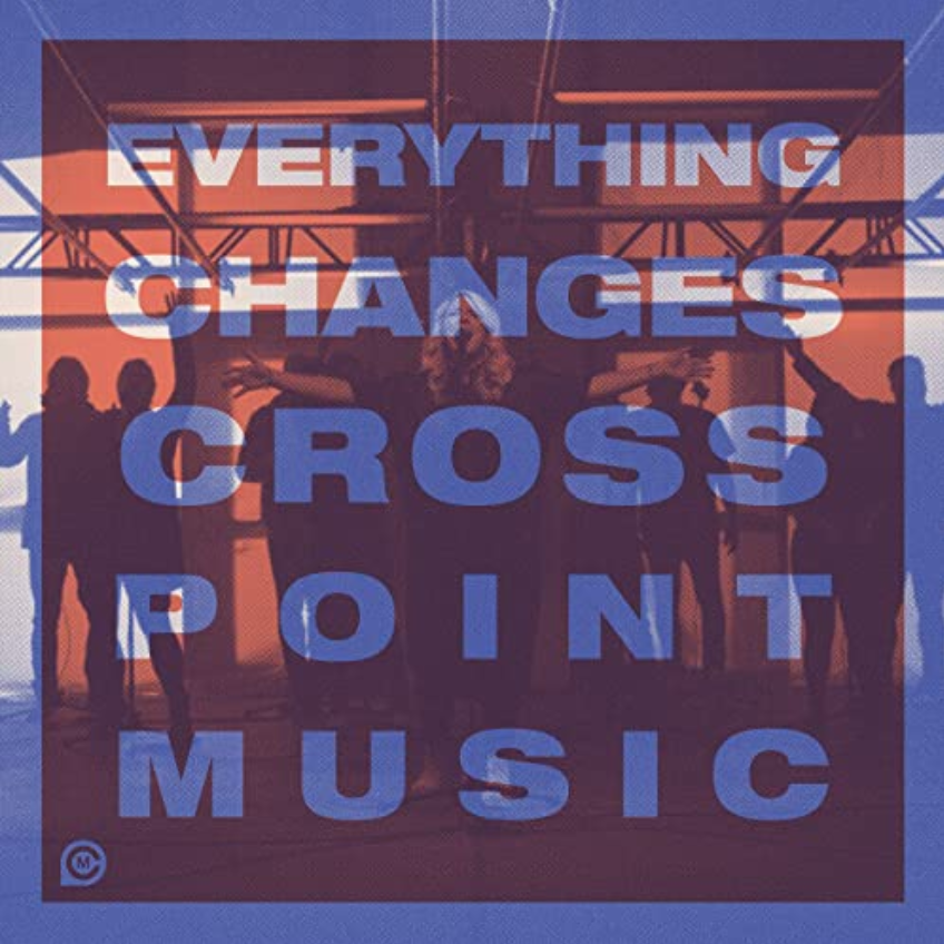 New music release--Cross Point's new album, Everything Changes