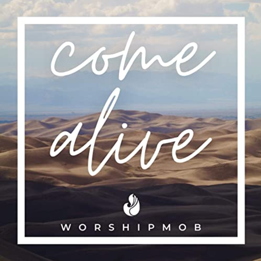 New music release--Worship Mob's new album, Come Alive