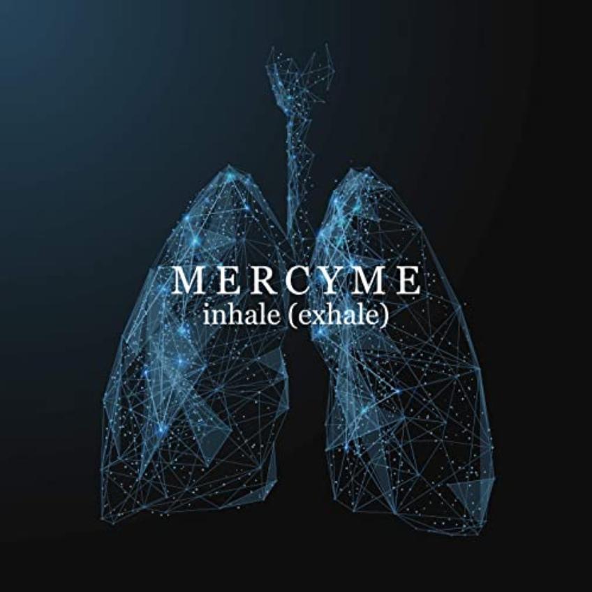 New album inhale (exhale) from MercyMe