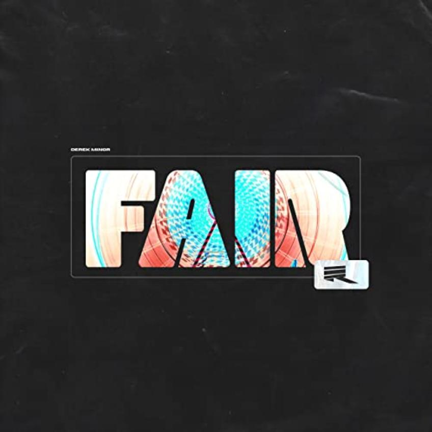 Derek Minor's new single Fair