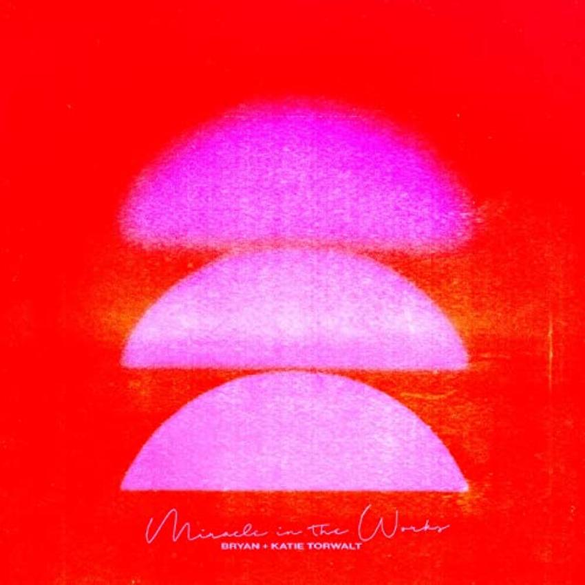 Bryan & Katie Torwalt's new single, Miracles In The Works
