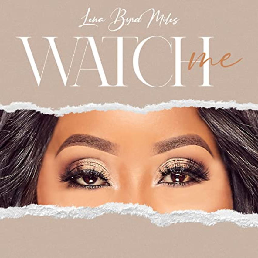 Watch Me, new music from Lena Byrd Miles featured on The Music Link