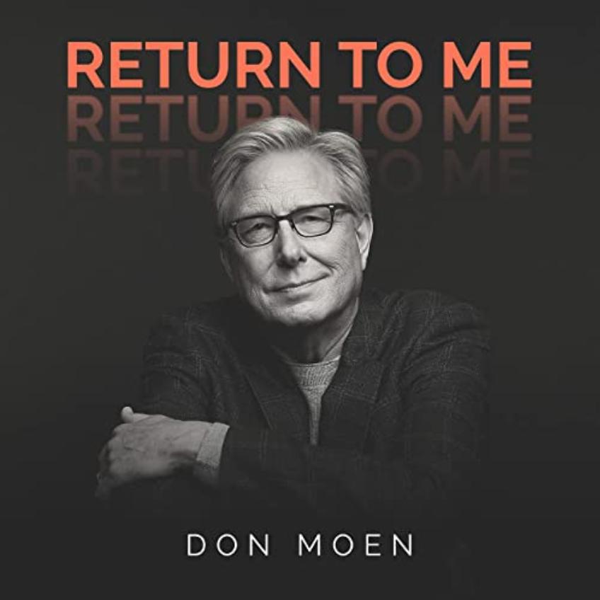Don Moen's new single Return To Me