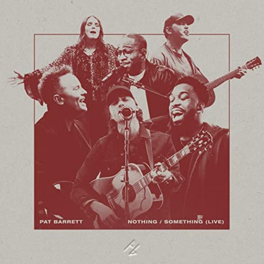 Nothing/Something (Live)--Pat Barrett's new EP