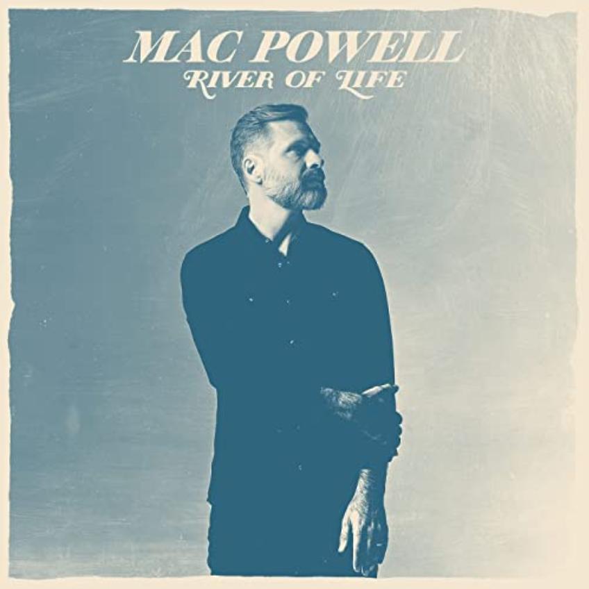 Mac Powell's new single River of Life