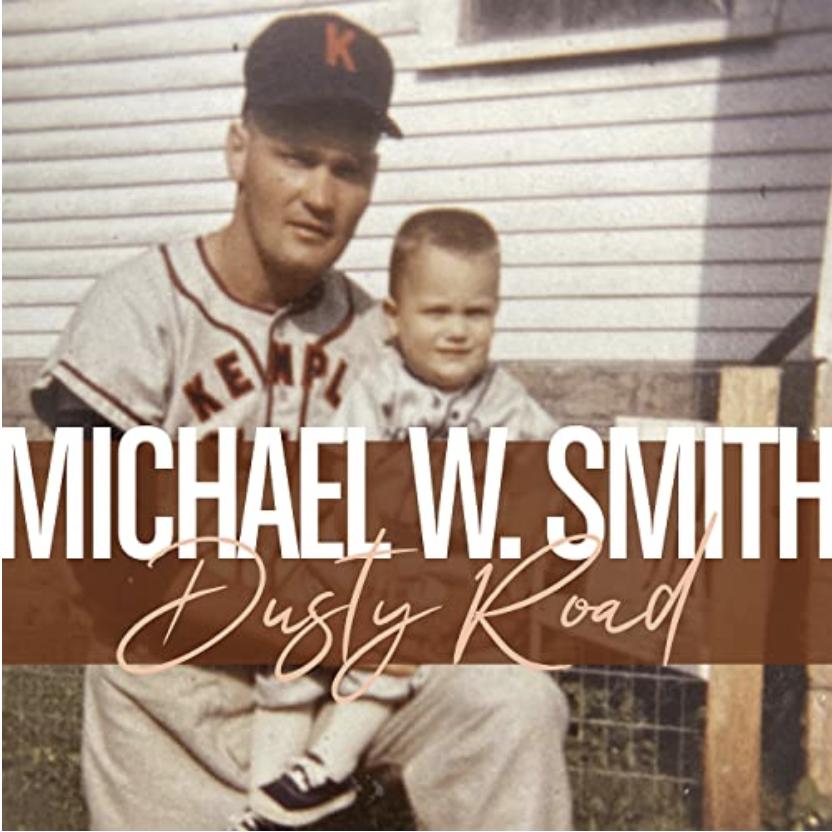 Michael W. Smith's single, Dusty Road