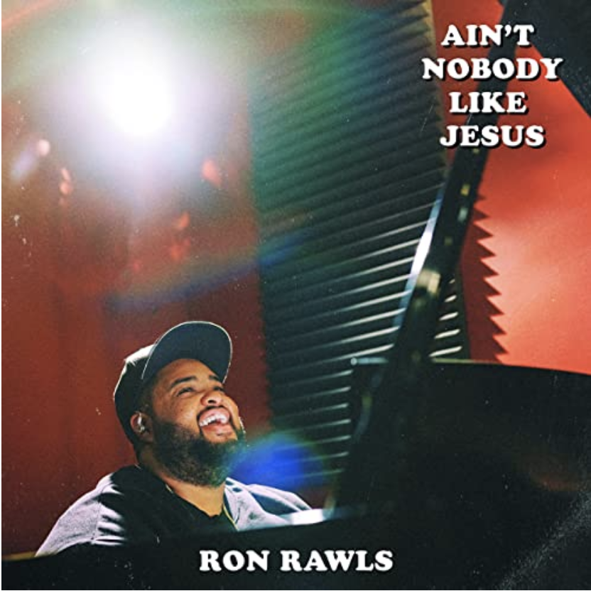 Ain't Nobody Like Jesus Album from Ron Rawls featured on WordNet's Music Link blog