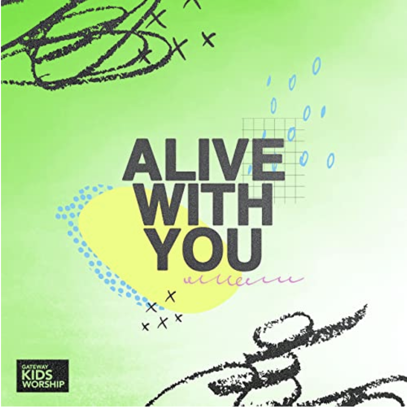 Alive With You from Gateway Kids Worship (featuring Landree DePrang)