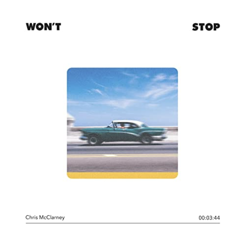 Chris McClarney's new single, Won't Stop