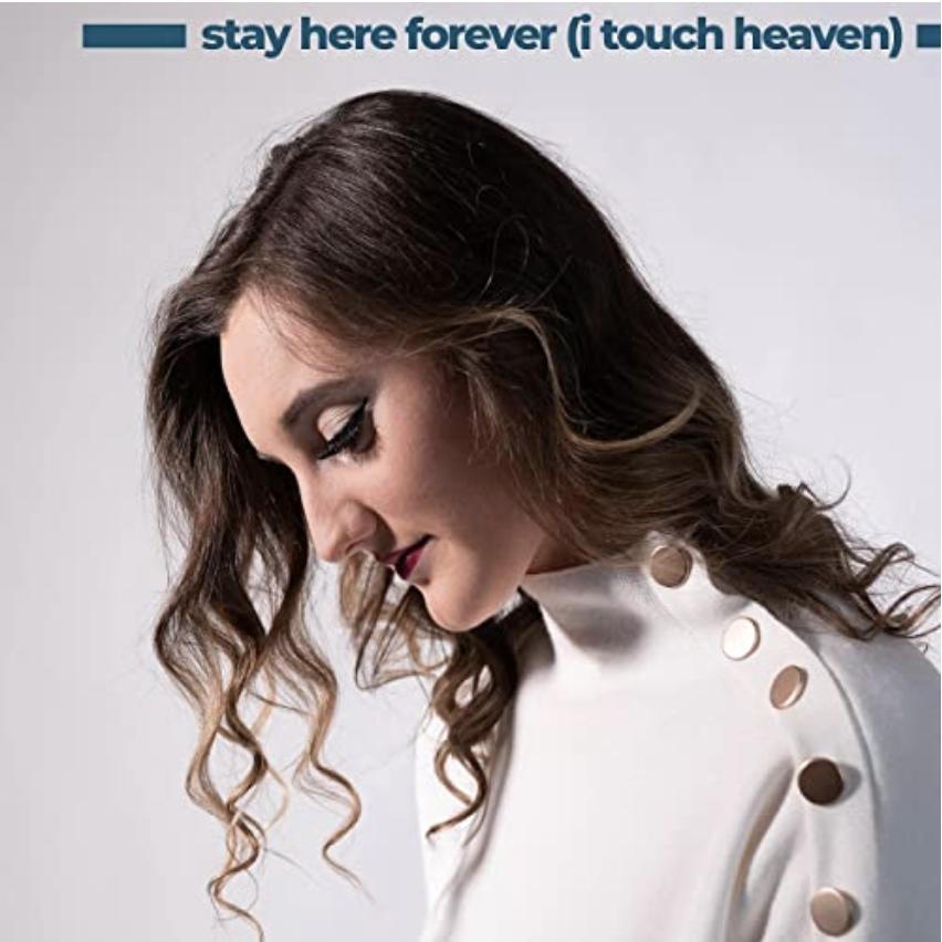 Hannah Schaefer's Stay Here Forever (I Touch Heaven)