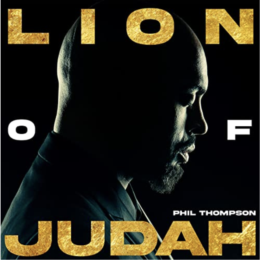 New single, Lion of Judah, from Phil Thompson